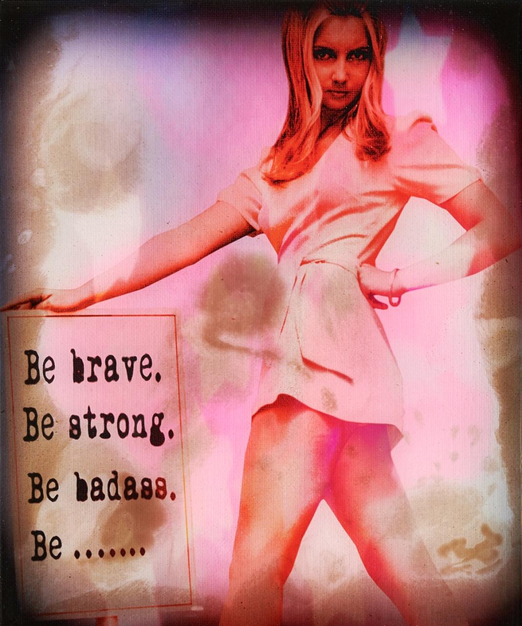 Be Brave - Epoxy - 2020