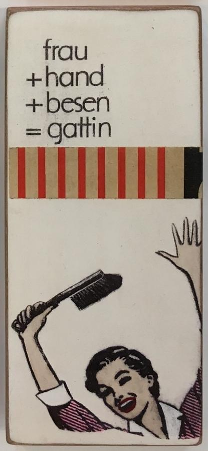 Frau + Hand + Besen = Gattin