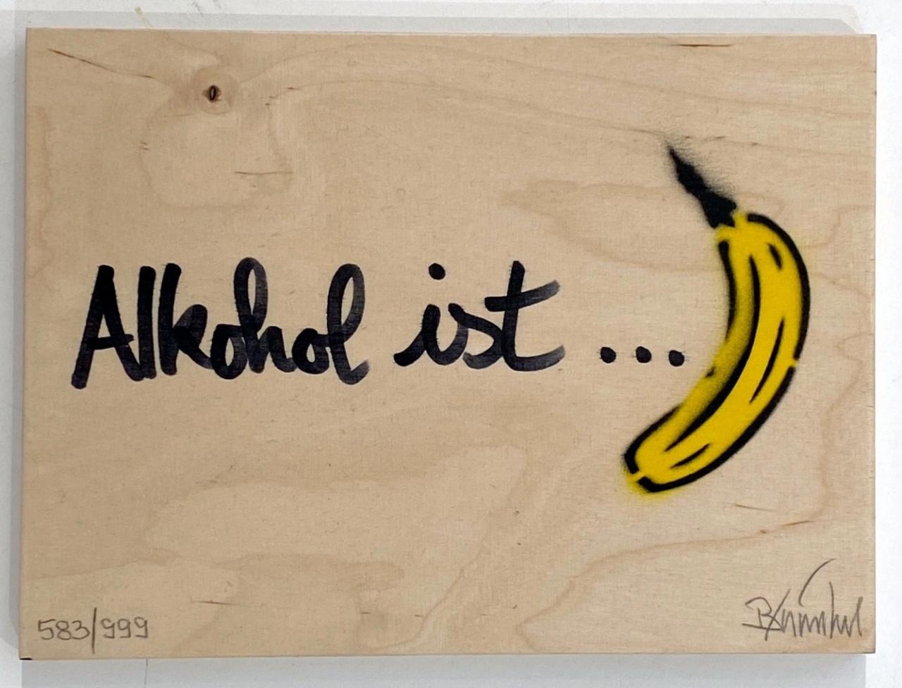 Alkohol ist Banane