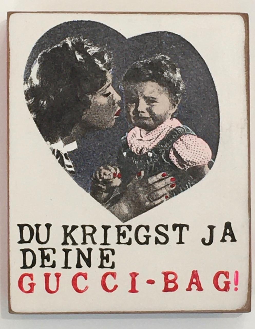 Du kriegst ja deine Gucci Bag Liebling - hoch