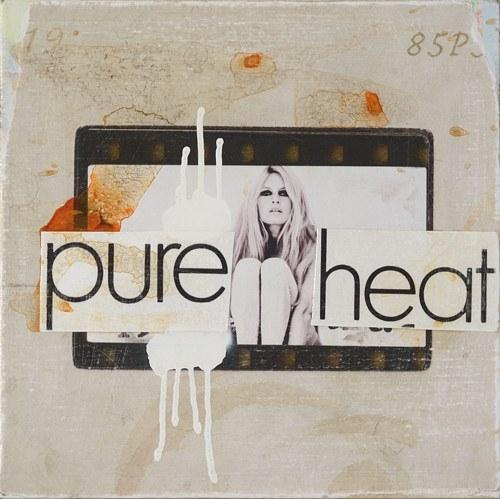 Pure heat ...