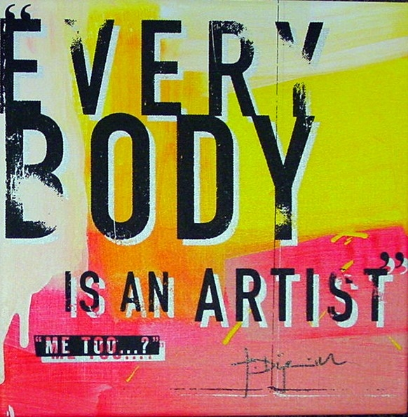 Everybody is an Artist