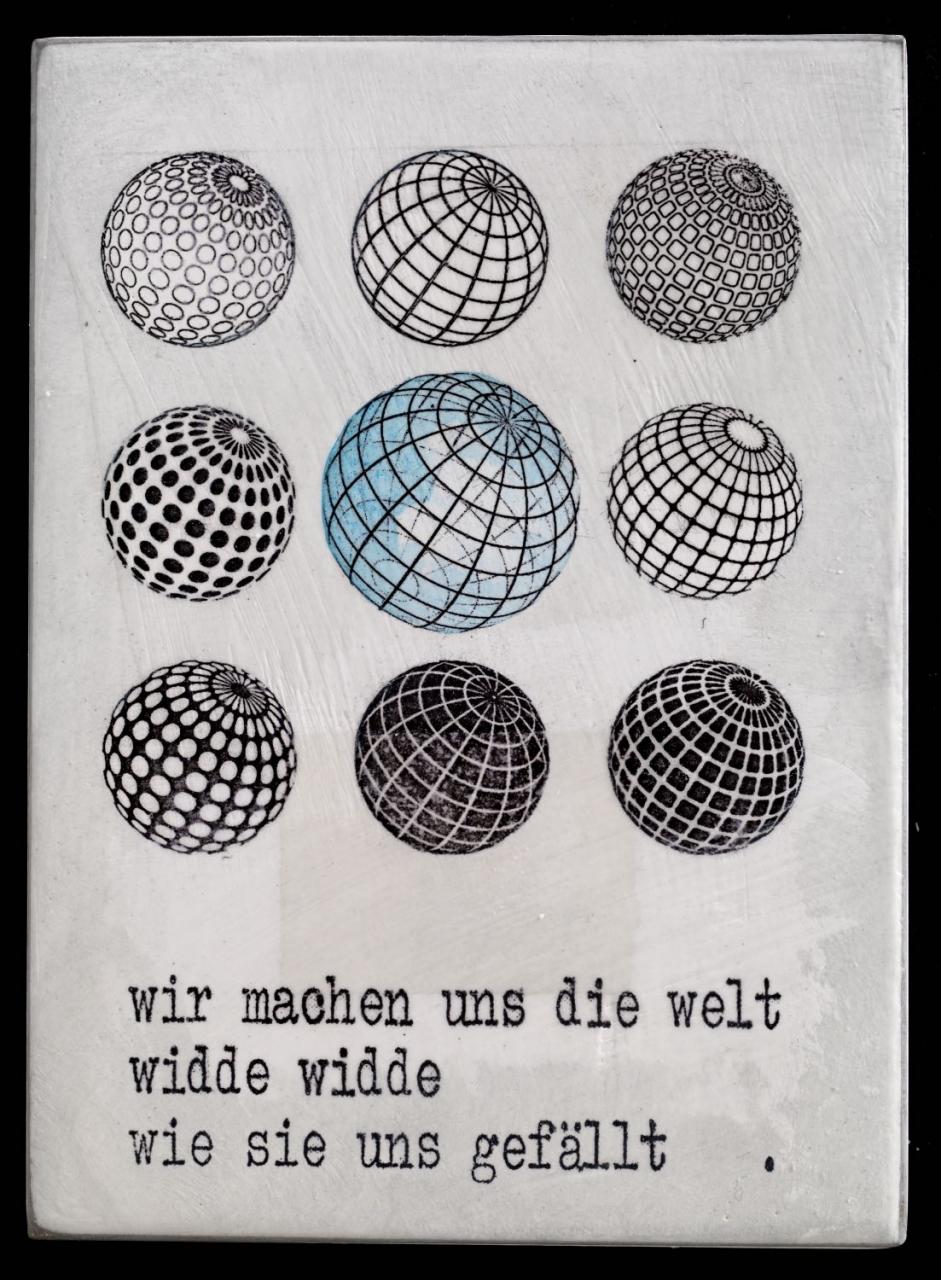 Wir machen uns die Welt...